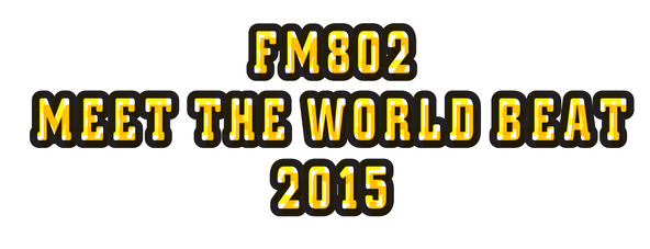 『FM802 MEET THE WORLD BEAT 2015』 (okmusic UP's)