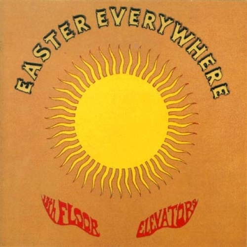 The 13th Floor Elevators『Easter Everywhere』のジャケット画像