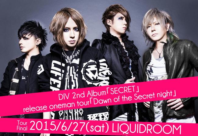 『DIV 2nd Album 「SECRET」 release oneman tour 「Dawn of the Secret night」』