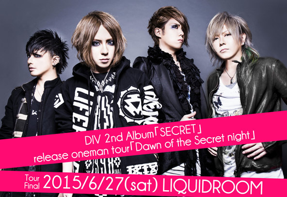 『DIV 2nd Album 「SECRET」 release oneman tour 「Dawn of the Secret night」』 (okmusic UP\'s)