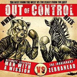 MAN WITH A MISSION × Zebrahead「Out of Control」のジャケット写真 (okmusic UP's)