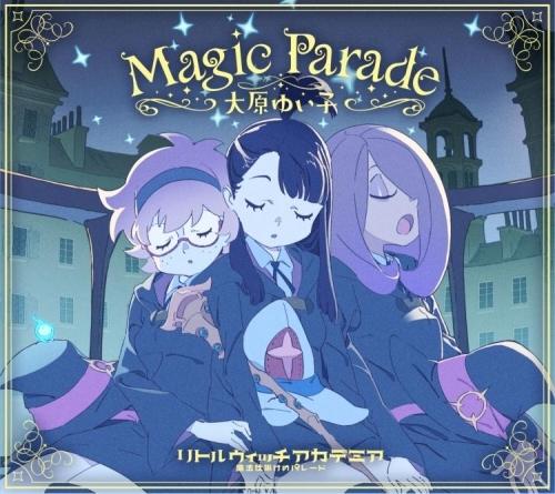 大原ゆい子「Magic Parade」ジャケット画像 (C)2015 TRIGGER/吉成曜/GOOD SMILE COMPANY