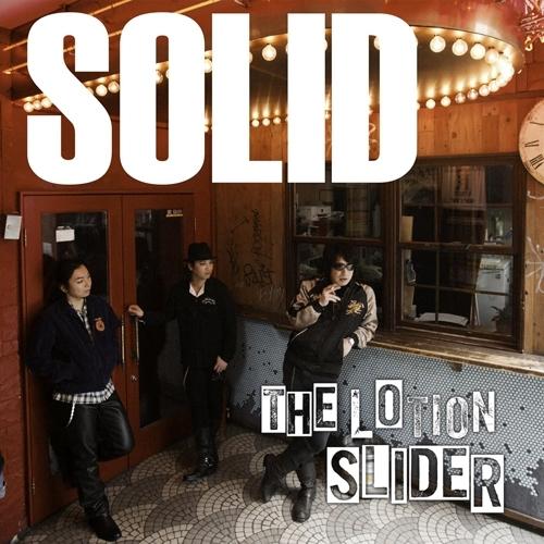 """スリーピースバンド""""The Lotion Slider""""のシングル「SOLID」"""