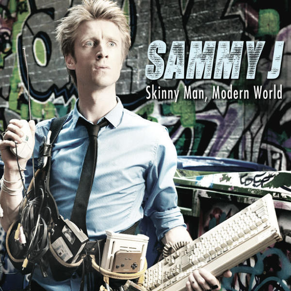 「Skinny Man, Modern World」Sammy J