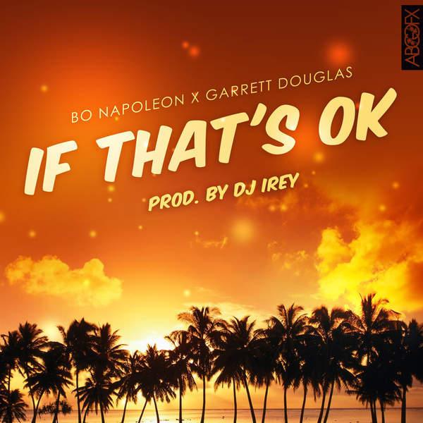 Bo Napoleon「If That's OK (feat. Garrett Douglas) 」