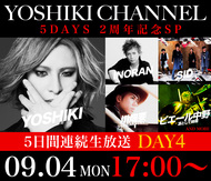 「『YOSHIKI CHANNEL』5DAYS 2周年記念SP」 (okmusic UP's)
