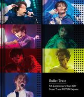 Blu-ray『Bullet Train 5th Anniversary Tour 2017 Super Trans NIPPON Express』【通常盤】 (okmusic UP's)