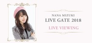 『NANA MIZUKI LIVE GATE 2018 LIVE VIEWING』 (okmusic UP's)